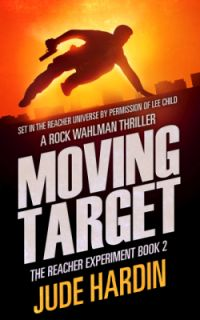 The Jack Reacher Experiment Book 2: Moving Target