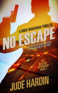 The Jack Reacher Experiment Book 3: No Escape